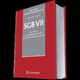 SGB VII - Kommentar zum Sozialgesetzbuch VII Gesetzliche Unfallversicherung