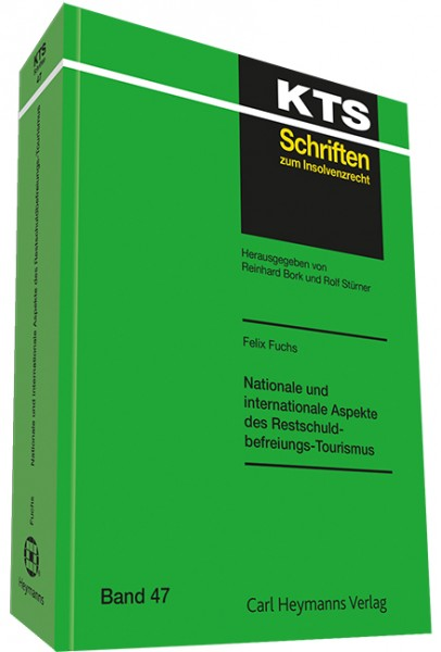 Nationale und internationale Aspekte des Restschuldbefreiungs-Tourismus (KTS 47)
