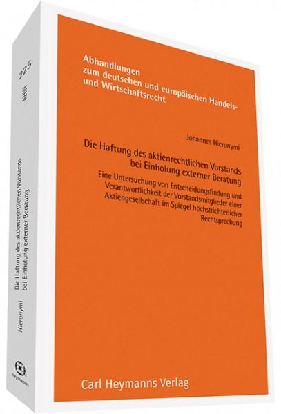 Die Haftung des aktienrechtlichen Vorstands bei Einholung externer Beratung (AHW 225)