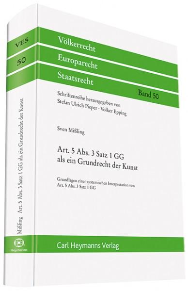 Art. 5 Abs. 3 Satz 1 GG als Grundrecht einer Kunst - Grundlage einer systemischen Interpretation von Art. 5 Abs 3 Satz 1 GG