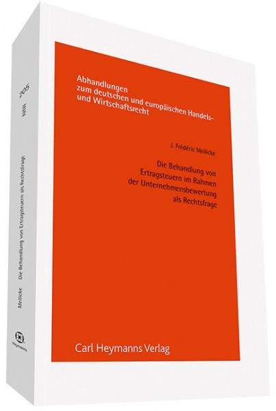Die Behandlung von Ertragssteuern im Rahmen der Unternehmensbewertung als Rechtsfrage (AHW 205)