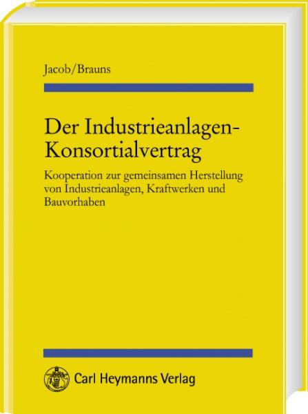 Der Industrieanlagen-Konsortialvertrag