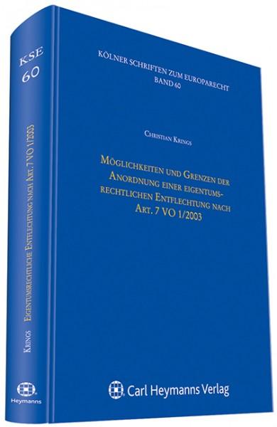 Möglichkeiten und Grenzen einer eigentumsrechtlichen Entflechtung nach Art. 7 VO 1 / 2003