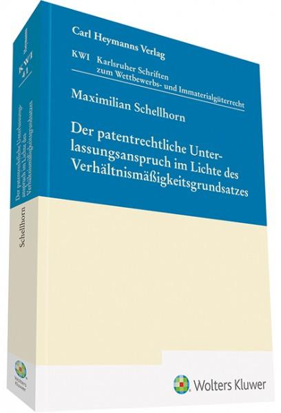 Der patentrechtliche Unterlassungsanspruch im Lichte des Verhältnismäßigkeitsgrundsatzes