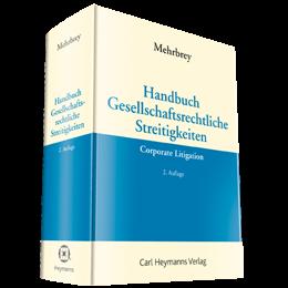 Handbuch Gesellschaftsrechliche Streitigkeiten - Corporate Litigation
