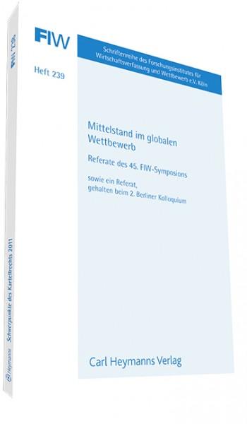 Mittelstand im globalen Wettbewerb - Referate des 45. FIW-Syposions sowie Referat gehalten beim 2. Berliner Kolloquium (FIW 239)