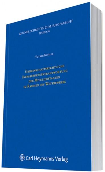 Gemeinschaftliche Infrastrukturverantwortung der Mitgliedstatten im Rahmen des Wettbewerbs