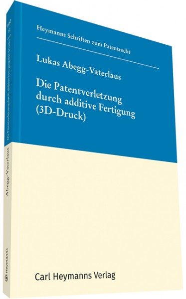 Die Patentverletzung durch additive Fertigung (3D Druck), HSP 10