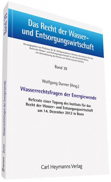 Wasserrechtsfragen der Energiewende