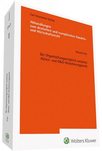 Der Organhaftungsvergleich zwischen Aktien- und D&O-Versicherungsrecht (AHW 247)
