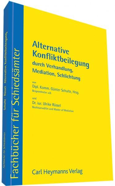Alternative Konfliktbeilegung durch Verhandlung, Mediation, Schlichtung