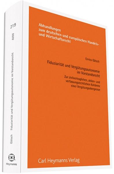 Fiduziarität und Vergütungsautonomie im Vorstandsrecht (AHW 219)