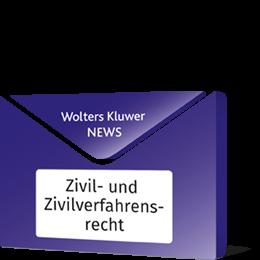 News Zivil- und Zivilverfahrensrecht