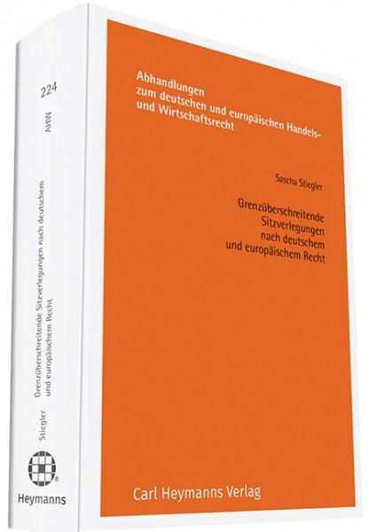 Grenzüberschreitende Sitzverlegungen nach deutschem und europäischem Recht (AHW 224)
