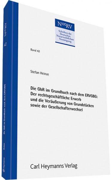 Die GbR im Grundbuch nach dem ERVGBG: Der rechtsgeschäftliche Erwerb und die Veräußerung von Grundstücken sowie der Gesellschafterwechsel (NotRV 42)