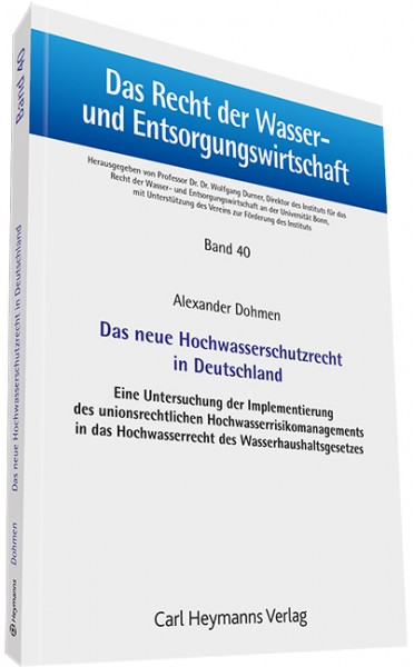 Das neue Hochwasserschutzrecht in Deutschland