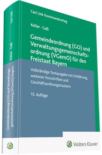 Gemeindeordnung (GO) und Verwaltungsgemeinschaftsordnung (VGemO) für den Freistaat Bayern