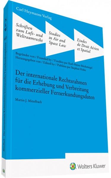 Der internationale Rechtsrahmen für die Erhebung und Verbreitung kommerzieller Fernerkundungsdaten