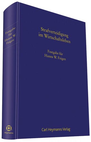 Strafverteidigung im Wirtschaftsleben Festgabe für Hanns W.Feigen