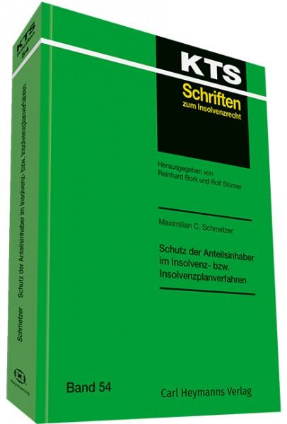 Schutz der Anteilsinhaber im Insolvenz- bzw. Insolvenzplanverfahren (KTS 54)