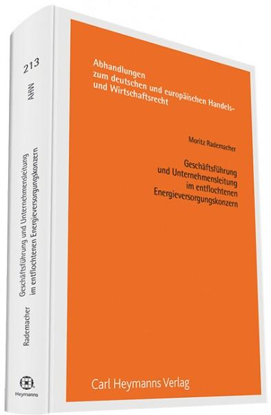 Geschäftsführung und Unternehmensleitung im entflochtenen Energieversorgungskonzern (AHW 212)