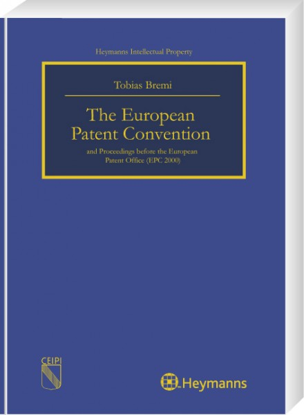 The European Patent Convention and Proceedings before the European Patent Office (EPC 2000)