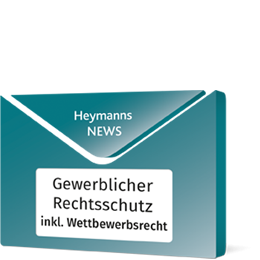 News Gewerblicher Rechtsschutz inkl. Wettbewerbsrecht