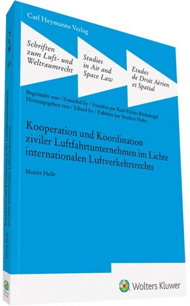 Kooperation und Koordination ziviler Luftfahrtunternehmen im Lichte internationalen Luftverkehrsrechts (SLW 43)