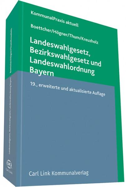 Landeswahlgesetz, Bezirkswahlgesetz und Landeswahlordnung Bayern
