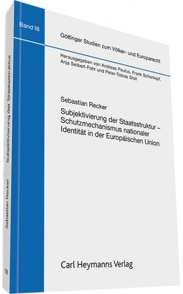 Subjektivierung der Staatsstruktur - Schutzmechanismus nationaler Identität in der Europäischen Union