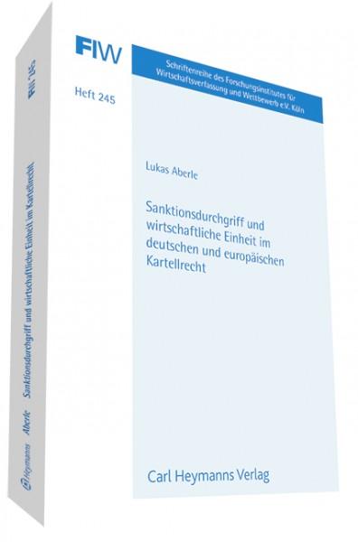 Sanktionsdurchgriff und wirtschaftliche Einheit im deutschen und europäischen Kartellrecht (FIW 245)