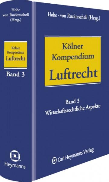 Kölner Kompendium des Luftrechts (Band 3)