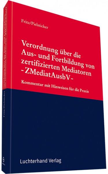 Verordnung über die Aus- und Fortbildung von zertifizierten Mediatoren - ZMediatAusbV -