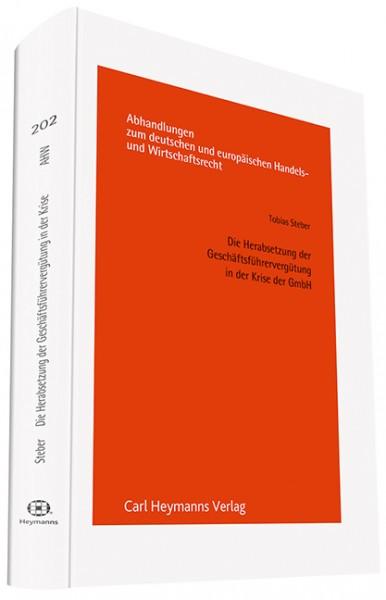 Die Herabsetzung der Geschäftsführervergütung in der Krise der GmbH (AHW 202)