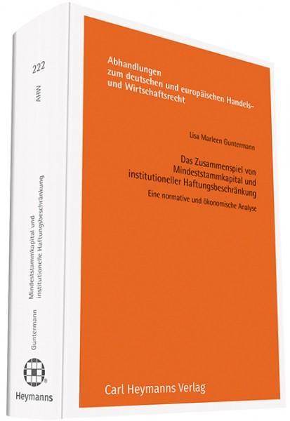 Das Zusammenspiel von Mindeststammkapital und institutioneller Haftungsbeschränkung (AHW 222)