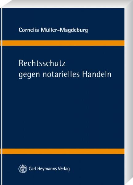 Rechtsschutz gegen notarielles Handeln