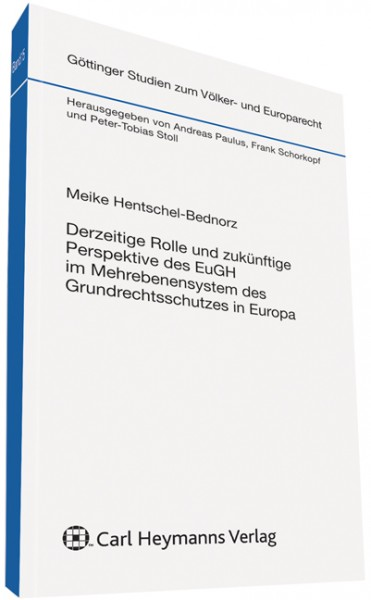 Derzeitige Rolle und zukünftige Perspektive des EuGH im Mehrebenensystem des Grundrechtsschutzes in Europa
