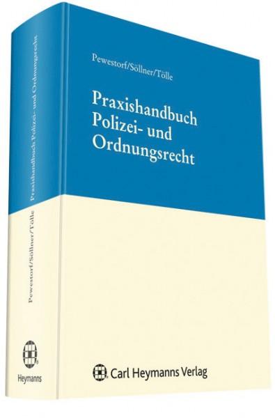 Praxishandbuch Polizei- und Ordnungsrecht
