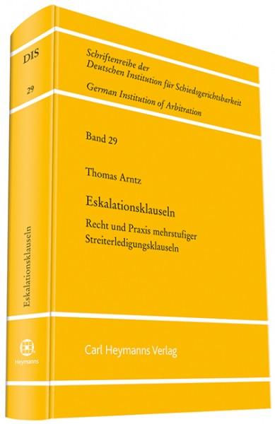 Eskalationsklauseln - Recht und Praxis mehrstufiger Streiterledigungsklauseln (DIS 29)