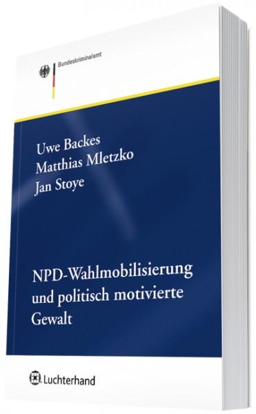 NPD-Wahlmobilisierung und politisch motivierte Gewalt