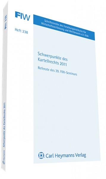 Schwerpunkte des Kartellrechts 2011 (FIW 238)