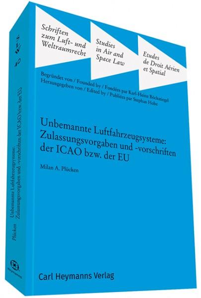 Unbemannte Luftfahrzeugsysteme: Zulassungsvorgaben und -vorschriften der ICAO bzw. der EU