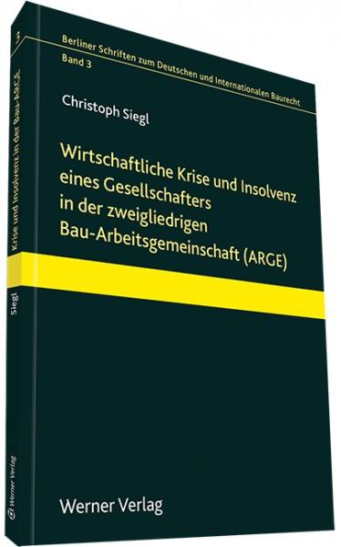 Wirtschaftliche Krise und Insolvenz eines Gesellschafters in der zweigliedrigen Bau-Arbeitsgemeinschaft (ARGE)
