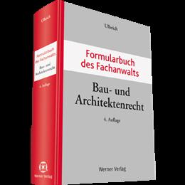 Formularbuch des Fachanwalts Bau- und Architektenrecht