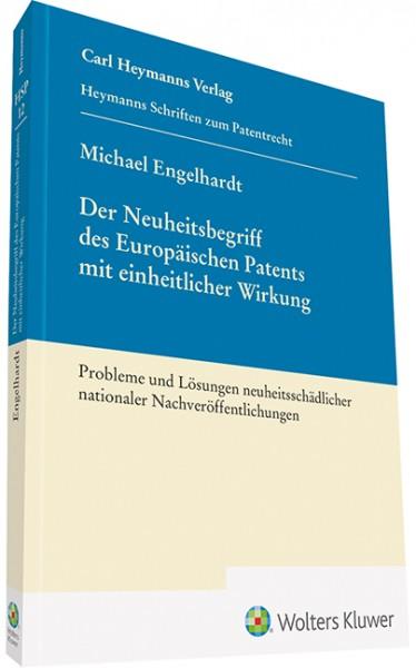 Der Neuheitsbegriff des Europäischen Patents mit einheitlicher Wirkung (HSP 12)