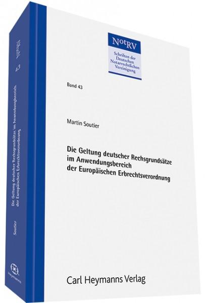 Die Geltung deutscher Rechtsgrundsätze im Anwendungsbereich der Europäischen Erbrechtsverordnung (NotRV 43)