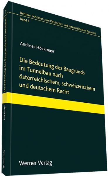 Die Bedeutung des Baugrunds als Träger eines jeden Bauwerks nach östereichischem, schweizerischem und deutschem Baurecht unter besonderer Berücksichtigung des Gebirgsrisikos im Tunnelbau