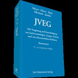 JVEG - Die Vergütung und Entschädigung von Sachverständigen, Zeugen, Dritten und von ehrenamtlichen Richtern